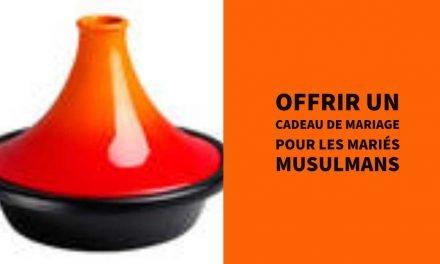 Offrir un cadeau de mariage pour les mariés musulmans