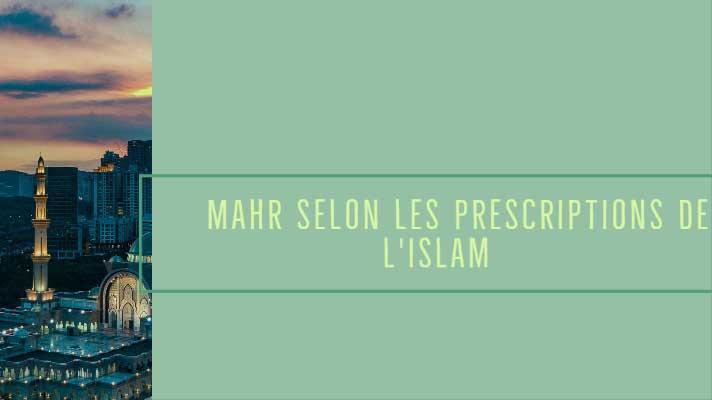 Le Mahr selon les prescriptions de l'islam