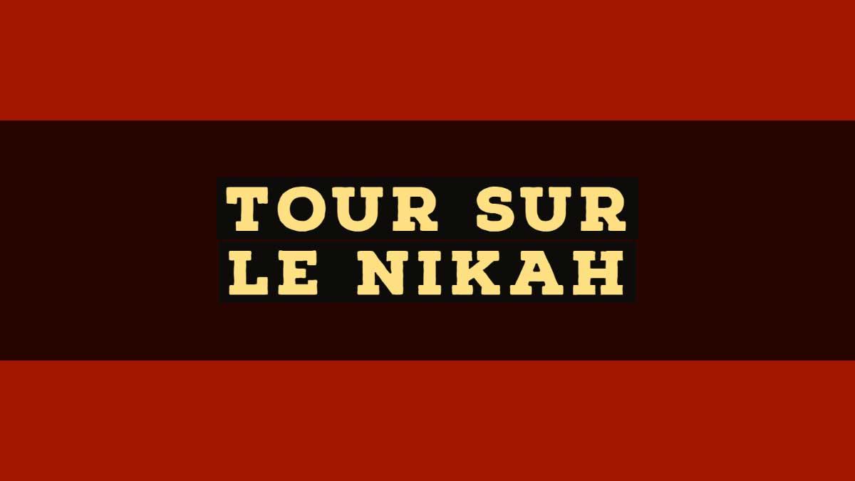 Tour sur le Nikah